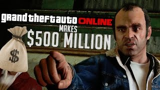 GTA Online Makes $500 MILLION - The Know