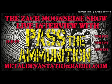Pass The Ammunition - Interview 2019 - The Zach Moonshine Show