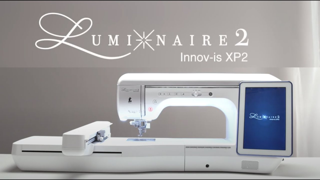 The Luminaire XP2 by Brother - Sewing, Quilting & Embroidery Made Easier