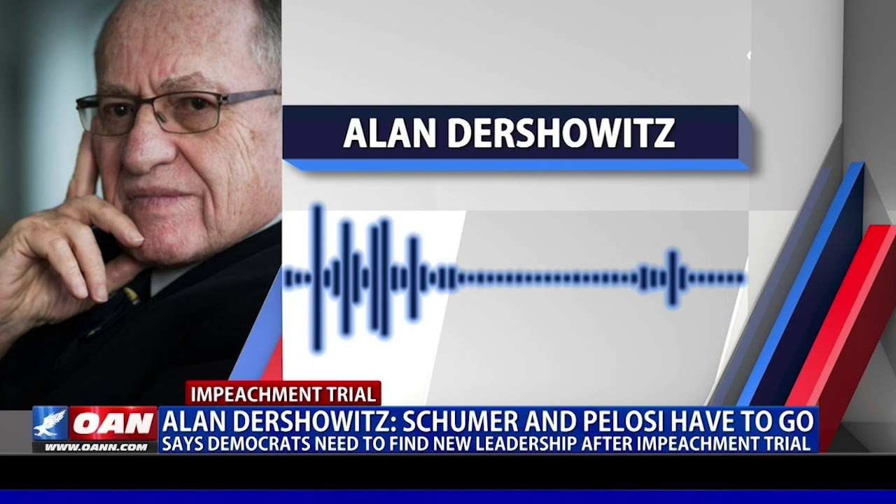 Alan Dershowitz: Schumer and Pelosi have to go - OAN