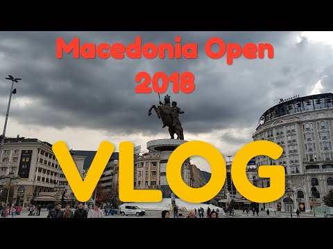 Macedonia Open 2018 Skopje Vlog