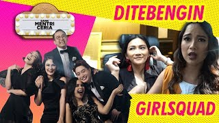 DI-TEBENG-IN GIRL SQUAD!!