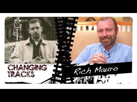 Changing Tracks: Rich Mauro