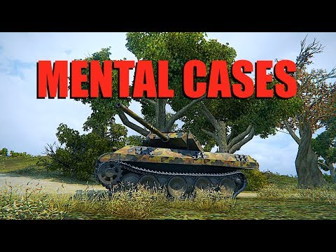 WOT - Mental Cases | World of Tanks