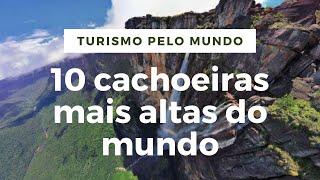 10 cachoeiras mais altas do mundo
