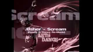 Usher - Scream (Danny G Dance Re-Mode)