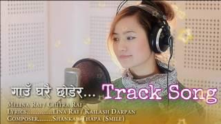 Ghau gharai chhodhera || New Nepali Music Track Karaoke Song || Melina Rai & Chitra Rai