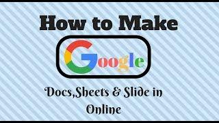 How to Make Google Docs & Sheets in Online | Google Docs ,Sheets & Slides Tutorial |