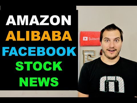 BIG AMAZON, ALIBABA & FACEBOOK NEWS