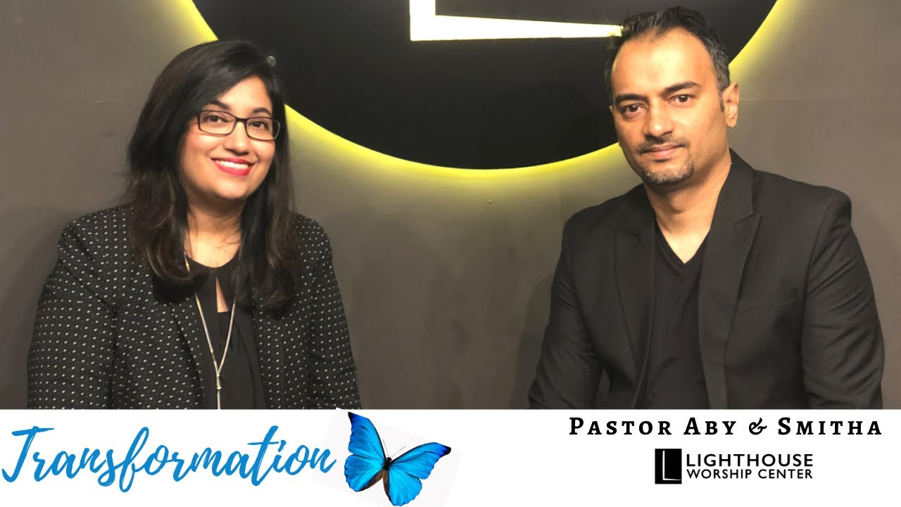 Transformation | Pastor Aby & Smitha | LightHouse Worship Center