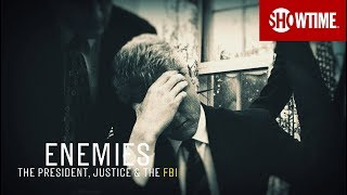 Next On Part 3 | Enemies: The President, Justice & The FBI | SHOWTIME Documentary