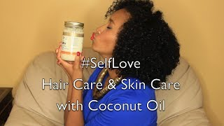 Skin & Hair Care with Coconut Oil - #SelfLove(Coconut oil is the best thing ever! This is the reason why my hair is healthy and my skin is healthy, if you don't use coconut oil I highly recommend that you do!, 2013-10-19T04:23:07.000Z)