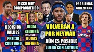 volvern-a-por-neymar-compromiso-messi-problemas-griezmann-vidal-sigue-duda-rafinha-valds