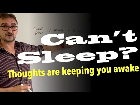 """Can't sleep? Thoughts cause psychological arousal which keeps you awake, you are """"Wired and Tired""""."""