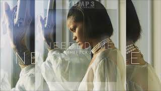 Needed Me | Rihanna (The Fvck Up)