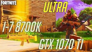 GTX 1070 Ti | i7-8700k Fortnite (1080p 60fps) Ultra Settings