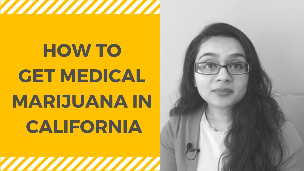 how to get medical marijuana in california