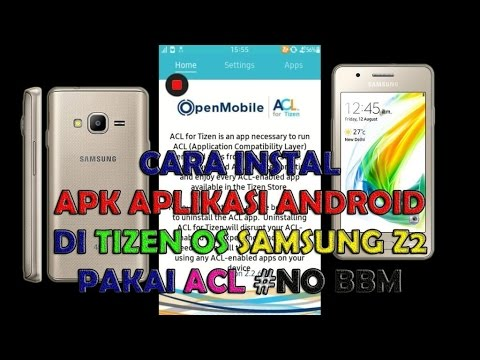 How to Install Android Apps on Tizen OS Samsung Z2 with ACL | N0 BBM | APK  to TPK