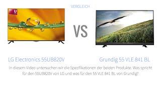 lg electronics 55ub820v vs grundig 55 vle 841 bl fernseher vergleich deutsch