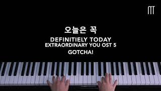 갓챠 (GOTCHA) – 오늘은 꼭 Today I Wanna Say That I Love You Piano Cover (Extraordinary You OST 5)