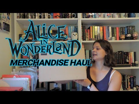 Merchandise haul | Alice in Wonderland edition