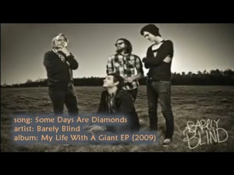Barely Blind: Some Days Are Diamonds (Lyric Video)