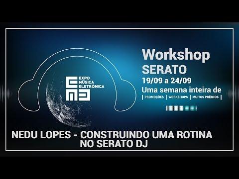 Nedu Lopes - Serato  Construindo Uma Rotina no Serato DJ  EME
