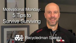 Motivational Monday: 5 Tips to Survive Survivng