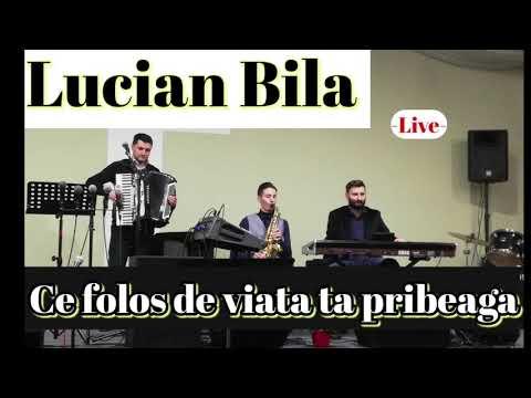 Lucian Bila - Ce folos să ai de toate -Live 2019-