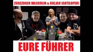 Zugezogen Maskulin & Koljah (Antilopen) - Eure Führer