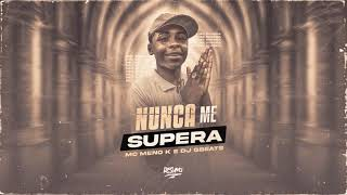 MC Meno K - Nunca me Supera (DJ GBeats)