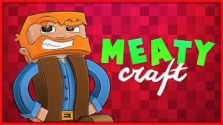 Minecraft : Meatycraft Proper! Ep.50