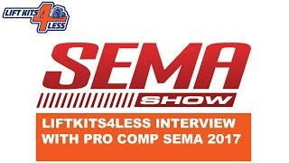 Liftkits4less Interview with Pro Comp at SEMA 2017 (New Products)
