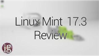Linux Mint 17.3 Review - Linux Distro Reviews