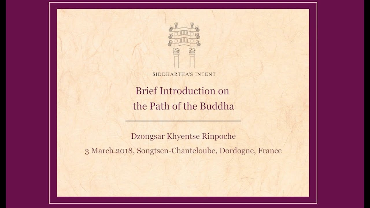 Centre D Etudes De Chanteloube brief introduction on the path of the buddha, 3 march,  songtsen-chanteloube, dordogne, france