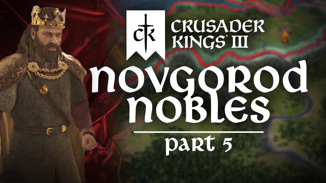 Crusader Kings III - Novgorod Nobles - Many Many Many Mini-Matts - Part #5