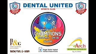 DENTAL CHAMPION TROPHY 2K18 FINAL DAY, NASHIK