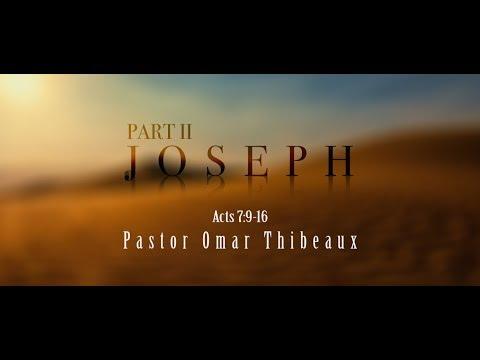 Jospeh Part II - Pastor Omar Thibeaux