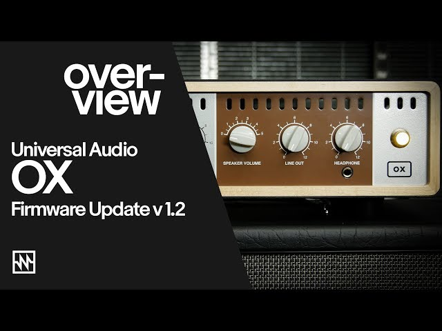 Overview: Universal Audio OX Firmware & Software Update v1.2