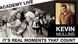ACADEMY LIVE | Kevin Mullins - It's Real Moments That Count