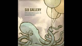 "Six Gallery - ""Built To Last """