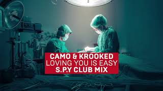 Camo & Krooked - Loving You Is Easy (S.P.Y Club Mix)