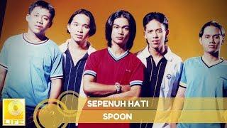 Download lagu Spoon - Sepenuh Hati (Official Audio)