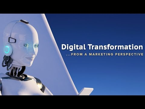Digital Transformation...From a Marketing Perspective