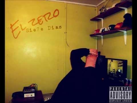 El Zero - Sie7e Días - 2013 (DISCO COMPLETO)