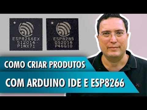 Como criar produtos com Arduino IDE e ESP8266