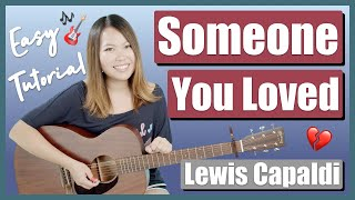 Someone You Loved Guitar Lesson Tutorial EASY - Lewis Capaldi [Chords|Strumming|Picking|Full Cover]
