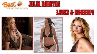 Best Top of The world Julia Roberts's Loves & Hookups