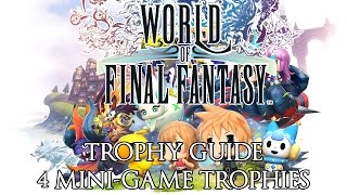 World of Final Fantasy Trophy Guide - 4 Mini-Game Trophies