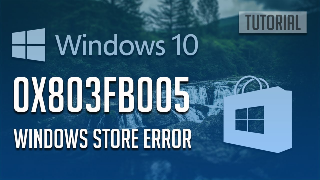 How to Fix Windows Store Error 0x803fb005 in Windows 10 - [4 Solutions]